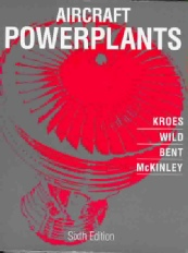 Aircraft Powerplants by Kroes/Wild/Bent/McKinley