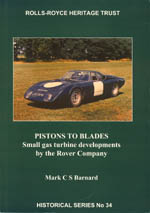 Pistons To Blades: Small gas turbine developments by the Rover Company Mark C S Barnard